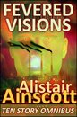 Omslag Fevered Visions: Ten Tales from the Febrile Hinterlands of Reason