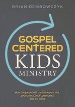 Gospel-Centered Kids Ministry