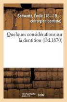 Quelques considerations sur la dentition