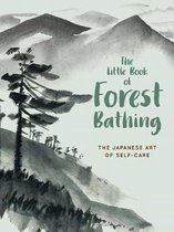 The Little Book of Forest Bathing
