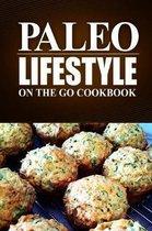 Paleo Lifestyle - On the Go Cookbook