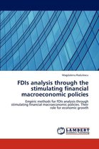 Fdis Analysis Through the Stimulating Financial Macroeconomic Policies