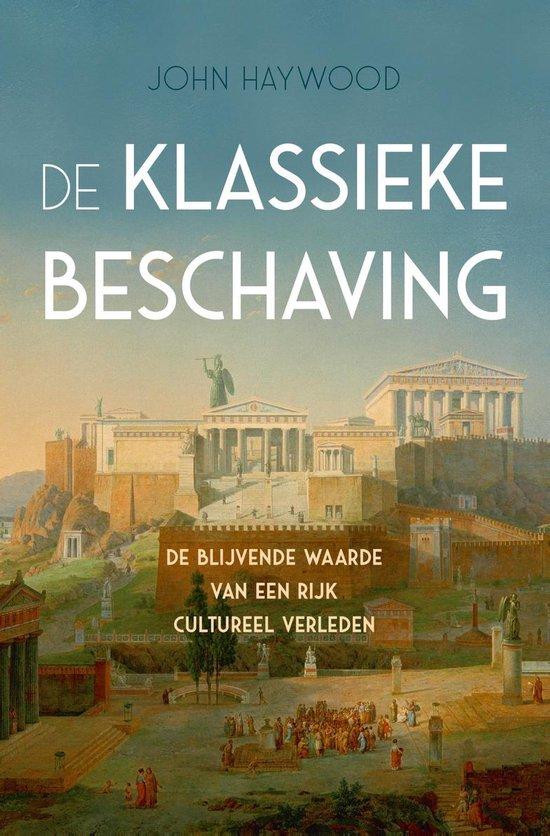 De klassieke beschaving - John Haywood |