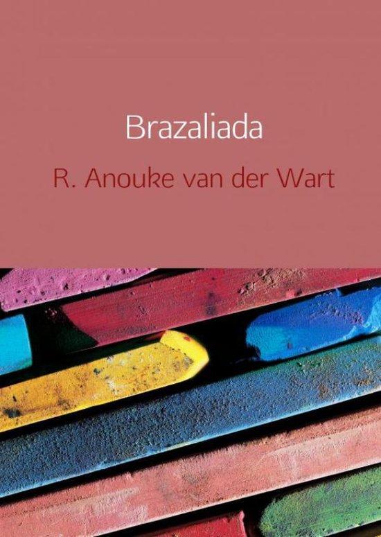 Brazaliada - R. Anouke van der Wart | Fthsonline.com