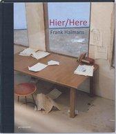 Hier | Here - Frank Halmans