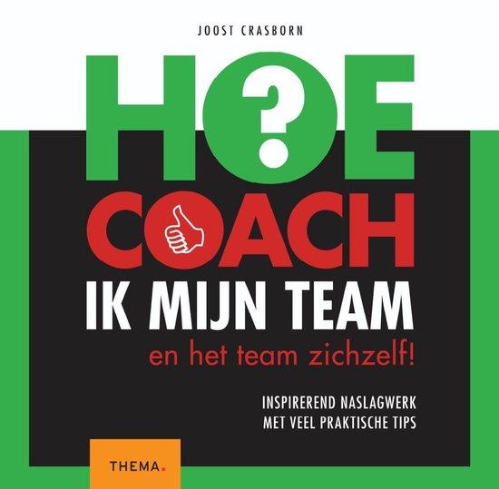 Boek cover Hoe coach ik mijn team? van Joost Crasborn (Onbekend)