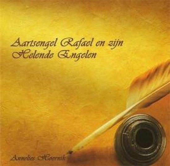 Aartsengel Rafaël en zijn helende engelen - Annelies Hoornik |