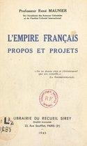 L'empire français : propos et projets