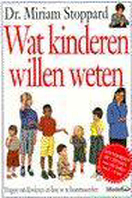 Wat Kinderen Willen Weten - Miriam Stoppard |