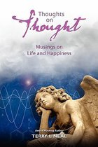 Thoughts on Thought Musings on Life and Happiness