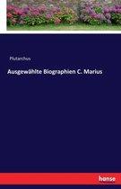 Ausgewahlte Biographien C. Marius
