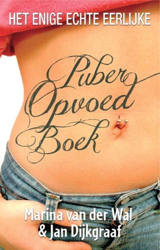 Boek cover Het enige echte eerlijke puberopvoedboek van Marina van der Wal (Onbekend)