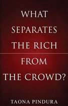 What Separates the Rich from the Crowd?