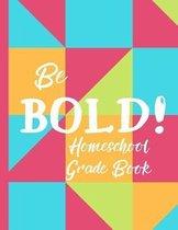 Be Bold! Homeschool Grade Book