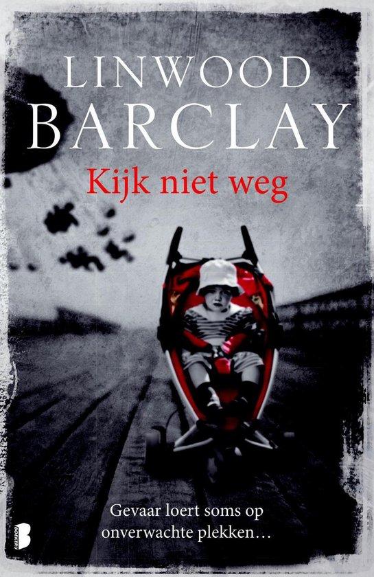 Kijk niet weg - Linwood Barclay |