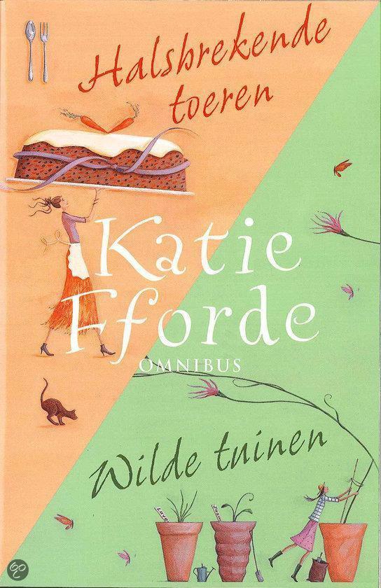 Fforde Omnibus Wilde Tuinen/Halsbrekende Toeren - Katie Fforde |