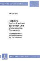 Probleme Der Kontrastiven Deutschen Und Koreanischen Grammatik