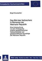 Das Bild Des Verbrechers in Romanen Der Weimarer Republik