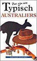Dat zijn nou typisch Australiers