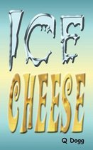 Ice Cheese