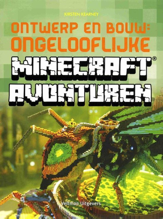 Ontwerp en bouw: ongelooflijke Minecraft avonturen - Kirsten Kearney |