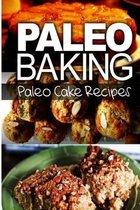 Paleo Baking - Paleo Cake Recipes