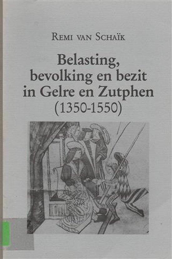 Belasting bevolking bezit in gelre en zu - R. van Schaik |