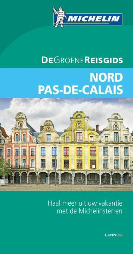De Groene Reisgids - Nord Pas-de-Calais - N.v.t. |
