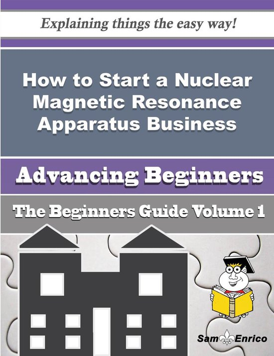 How to Start a Nuclear Magnetic Resonance Apparatus Business (Beginners Guide)