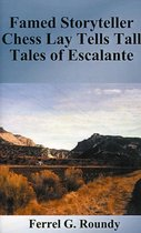 Famed Storyteller Chess Lay Tells Tall Tales of Escalante