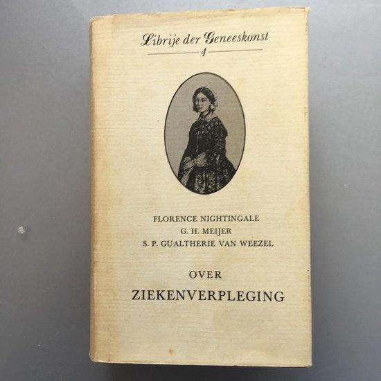 Librije der geneeskonst 4 Handboek voor pleegzusters ziekenoppas. - Florence Nightingale |