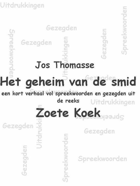 Zoete Koek - Het geheim van de smid - Jos Thomasse |