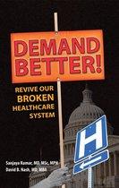 Boek cover Demand Better! van Sanjaya Kumar, Md, Msc, Mph