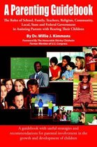 Boek cover A Parenting Guidebook van Dr. Willie J. Greer Kimmons