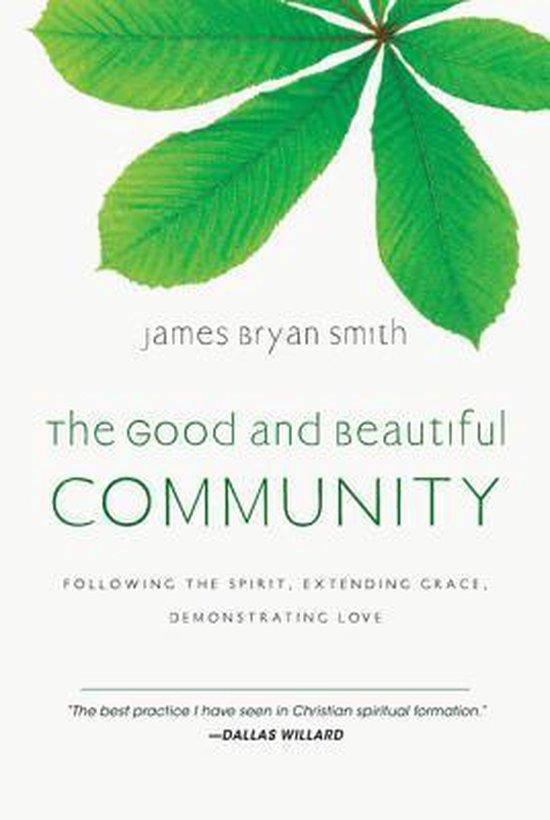 Boek cover The Good and Beautiful Community van James Bryan Smith (Hardcover)