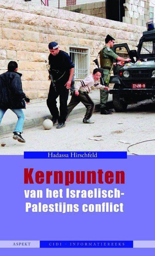 CIDI-INFORMATIEREEKS - Kernpunten van het Israëlisch-Palestijns conflict - Hadassa Hirschfeld | Fthsonline.com