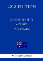 Dental Benefits ACT 2008 (Australia) (2018 Edition)