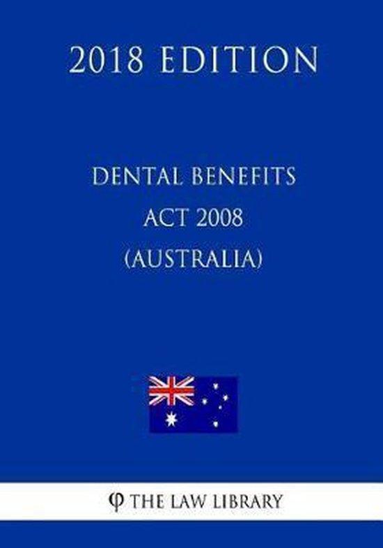 Dental Benefits ACT 2008 (Australia) (2018 Edition)