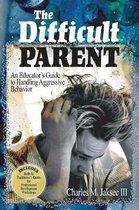 The Difficult Parent