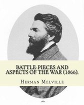 Battle-Pieces and Aspects of the War (1866). by