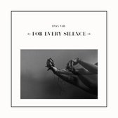 For Every Silence