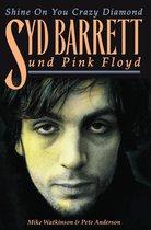 Shine On You Crazy Diamond: Syd Barrett und Pink Floyd