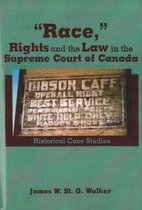 Race, Rights and the Law in the Supreme Court of Canada