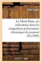 Le Mont-Dore, Ses Indications Dans Les Congestions Pulmonaires Chroniques Du Sommet
