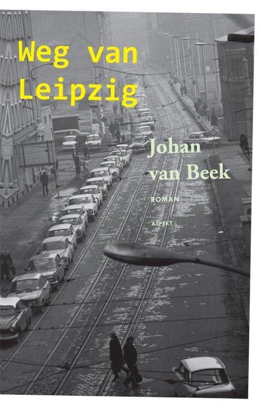 Weg van Leipzig - Johan van Beek |