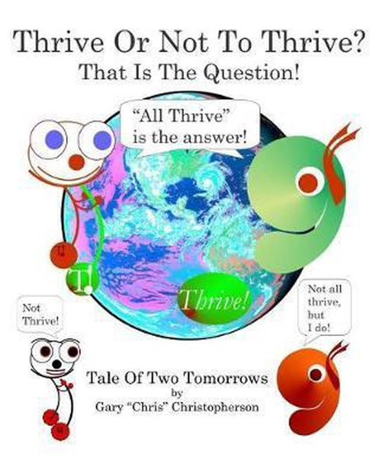Thrive or Not to Thrive? - Tale of Two Tomorrows