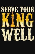 Serve Your King Well
