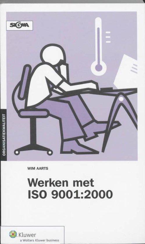 Werken met iso 9001:2000 - W.M. Aarts |