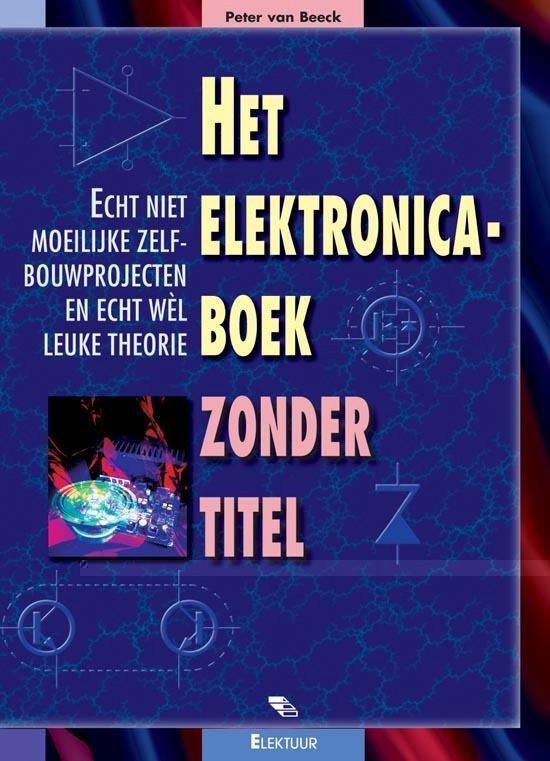 Het Elektronicaboek Zonder Titel - Peter van Beeck |