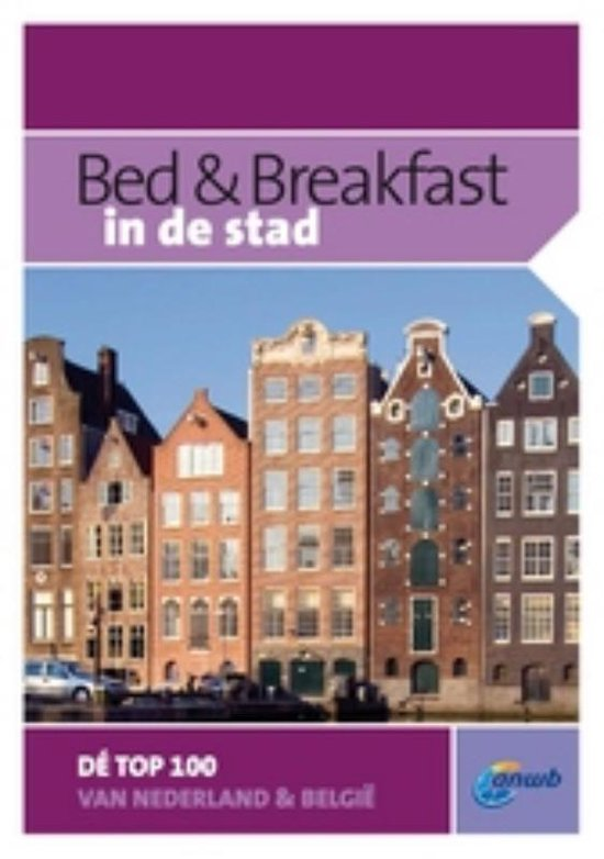 Bed & Breakfast / in de stad - ANWB |